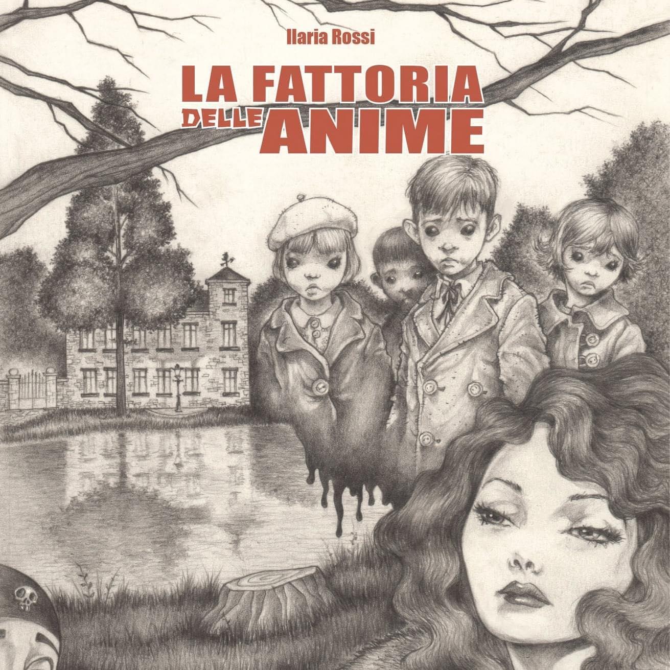 romanzo La_fattoria_delle_anime_di_Ilaria_Rossi_disegno_Andrea_Domestici